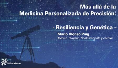 Más allá de la Medicina Personalizada de Precisión: Resiliencia y Genética.