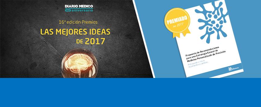 """Premio Mejores Ideas 2017 al informe """"Propuesta de Recomendaciones para una Estrategia Estatal de Medicina Personalizada de Precisión"""""""