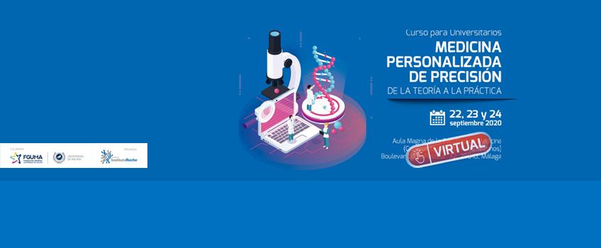 Curso para Universitarios. Medicina Personalizada de Precisión. Del 22 al 24 de septiembre de 2020. Málaga. Curso virtual.